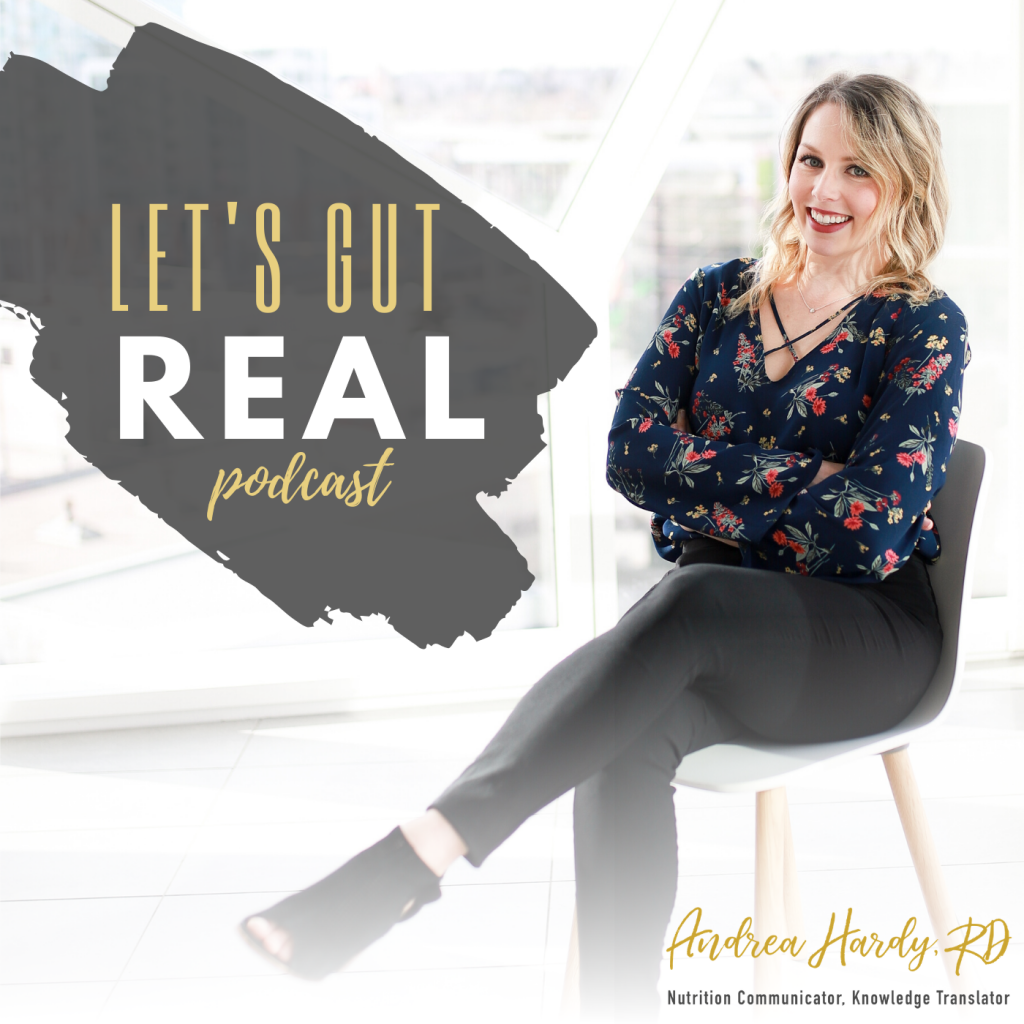 Let's Gut Real - Easy to Digest Nutrition Science - with Andrea Hardy RD
