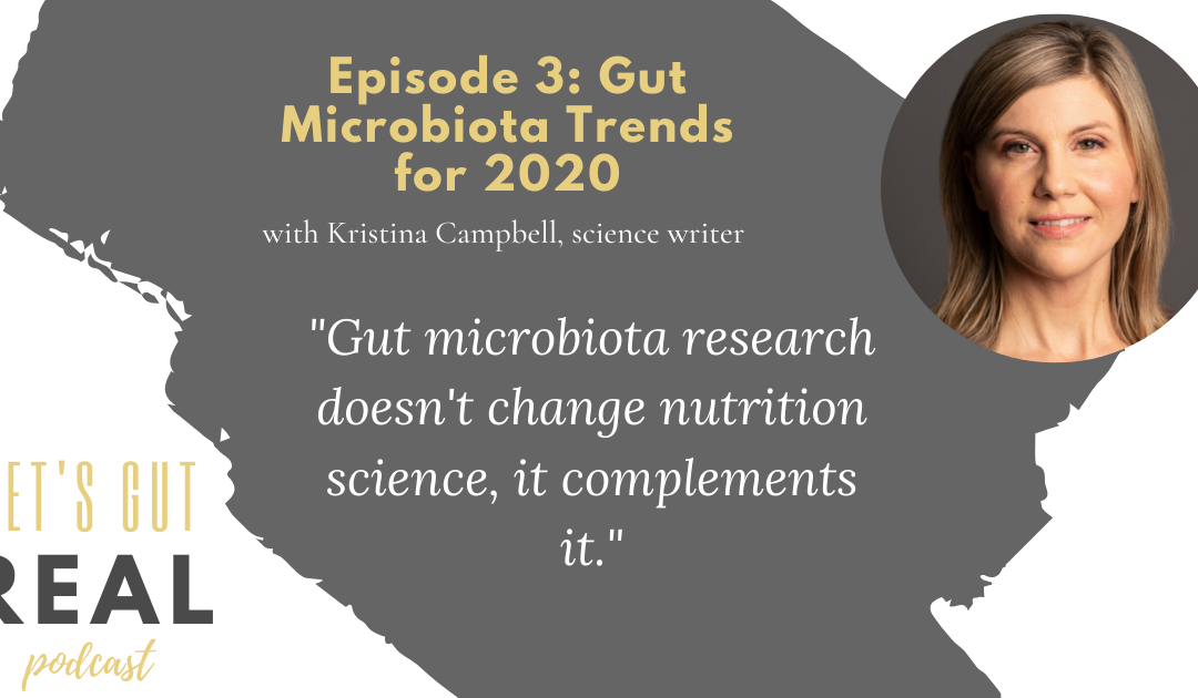Kristina Campbell Let's Gut Real episode 3 - probiotic and gut health trends for 2020