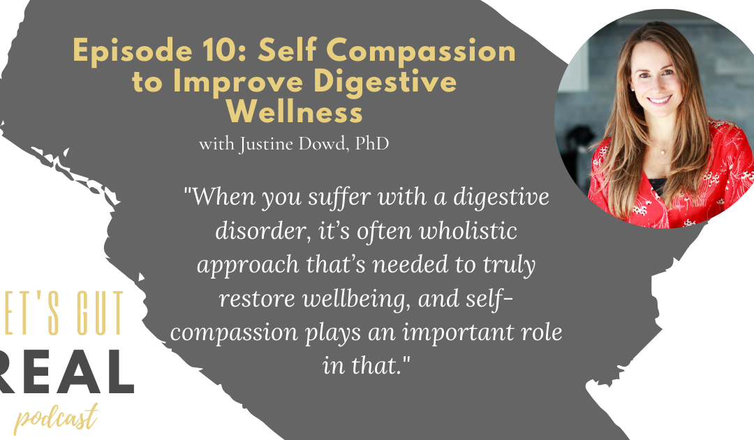 Let's Gut Real Ep. 10 –  Self Compassion to Improve Digestive Wellness