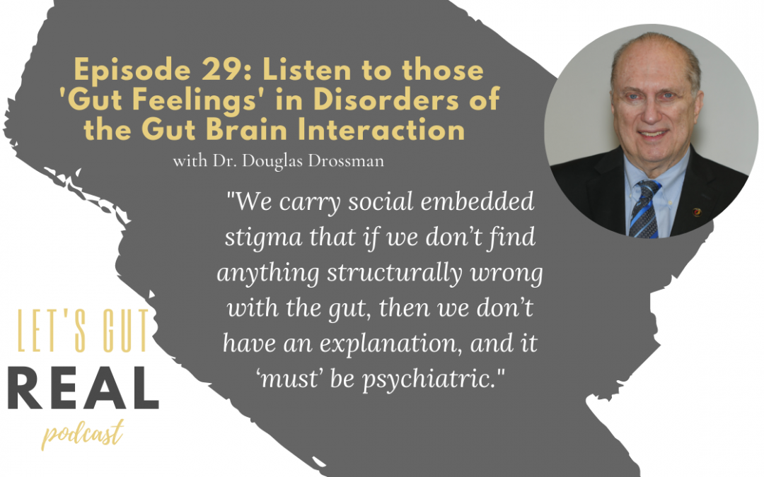 Let's Gut Real Ep. 29: Listen to those 'Gut Feelings' in Disorders of the Gut Brain Interaction