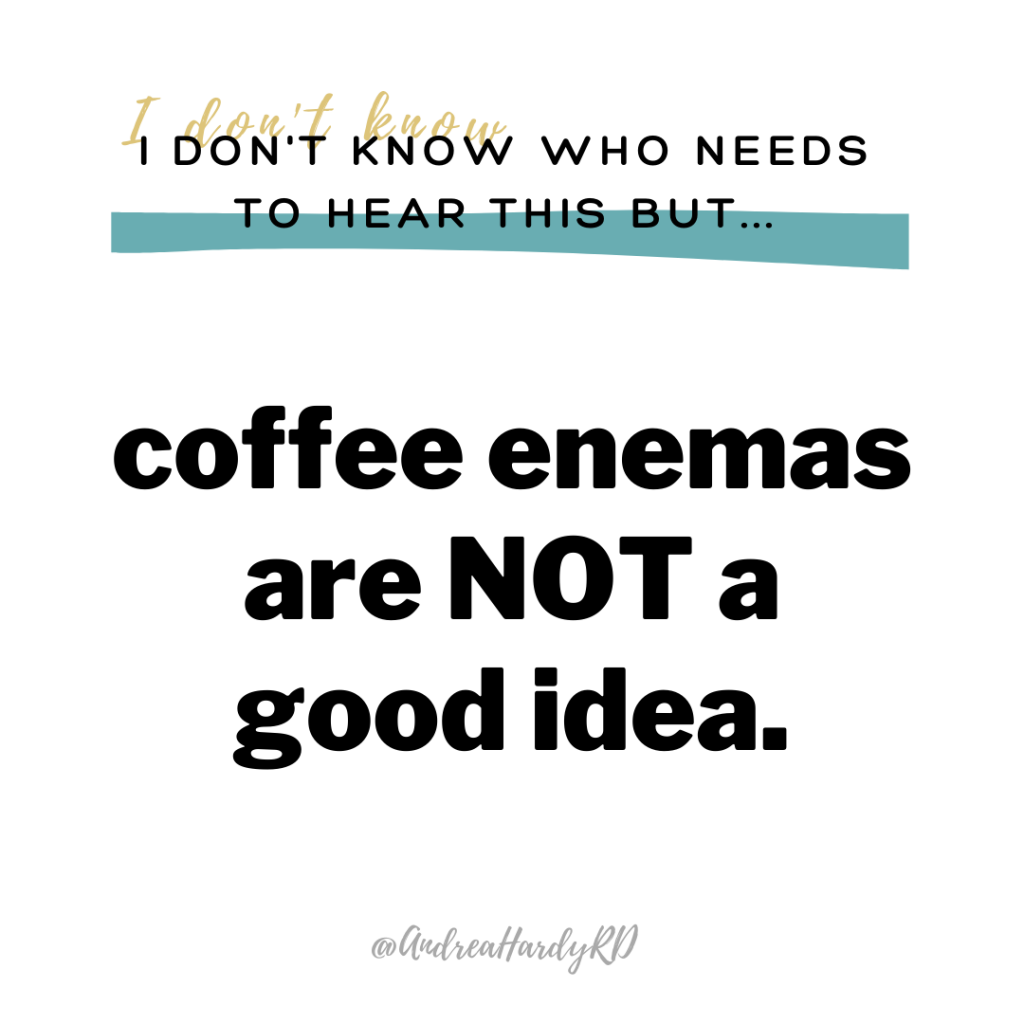 Image of @andreahardyrd Instagram post about coffee enemas not being a good idea